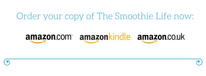 Order your copy of The Smoothie Life now-